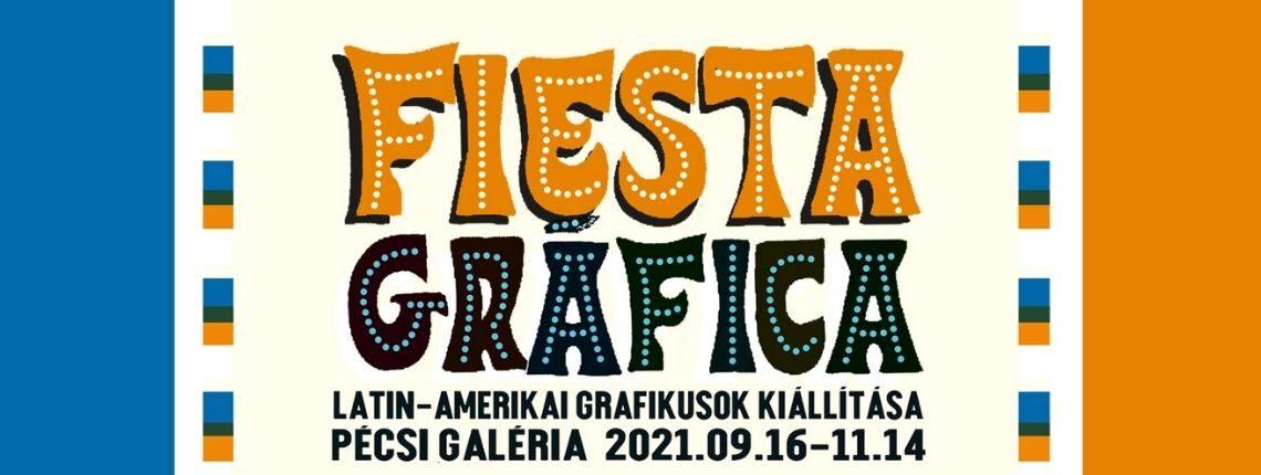 FIESTA GRAFICA – Latin-Amerikai grafikusok kiállítása